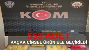 553 ADET KAÇAK CİNSEL ÜRÜN ELE GEÇİRİLDİ