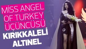 Miss Angel of Turkey üçüncüsü Kırıkkaleli Altınel