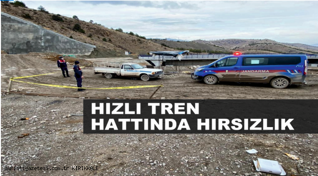 HIZLI TREN HATTINDA HIRSIZLIK