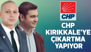 CHP KIRIKKALE'YE ÇIKARTMA YAPIYOR