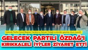 Gelecek Parti'li Özdağ'ı Kırıkkale'li İyi'ler ziyaret etti