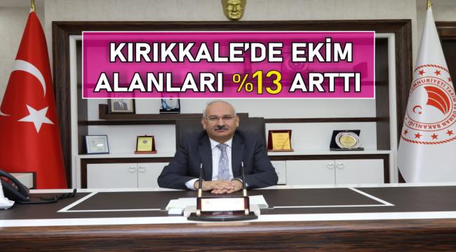 KIRIKKALE'DE EKİM ALANI %13 ARTTI