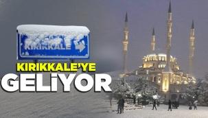 KIRIKKALE'YE GELİYOR