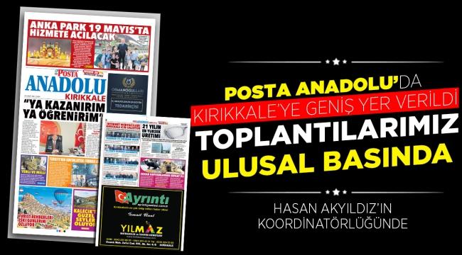 Posta Anadolu'da Kırıkkale'ye geniş yer verildi