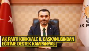 AK Parti Kırıkkale İl Başkanlığından eğitime destek kampanyası