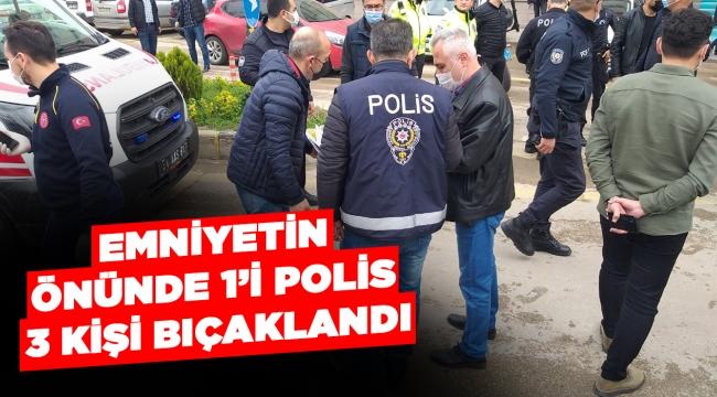 Emniyetin  önünde 1'i polis  3 kişi bıçaklandı