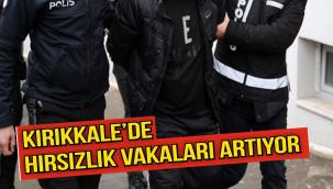 Kırıkkale'de Hırsızlık Vakaları Artıyor