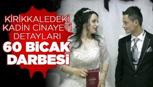 Kırıkkaledeki  kadın cinayeti  detayları  60 bıcak  darbesi