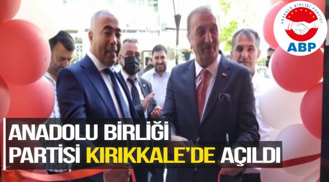 Anadolu Birliği Partisi Kırıkkale'de Açıldı
