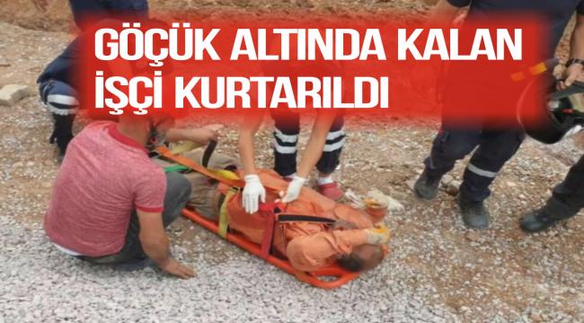 Kırıkkale'de göçük altında kalan işçi kurtarıldı