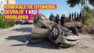 Kırıkkale'de otomobil devrildi 1 kişi yaralandı