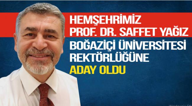 Kırıkkaleli Prof. Dr. Saffet YAĞIZ, Boğaziçi Üniversitesi Rektörlüğüne Aday Oldu