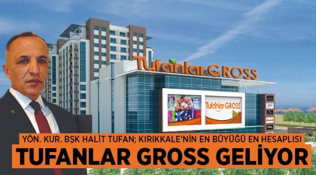 TUFANLAR GROSS GELİYOR