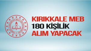 KIRIKKALE MİLLİ EĞİTİM MÜDÜRLÜĞÜ 180 KİŞİLİK ALIM YAPACAK
