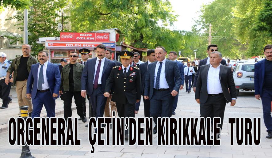 Orgeneral Çetin Kırıkkale'de